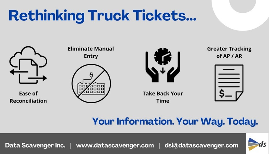 Rethinking Truck Tickets. Your Information. Your Way. Today. - Data Scavenger