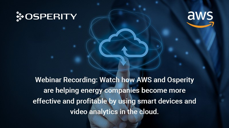Video - Watch how Amazon Web Services (AWS) and Osperity are helping the energy industry become more efficient and profitable