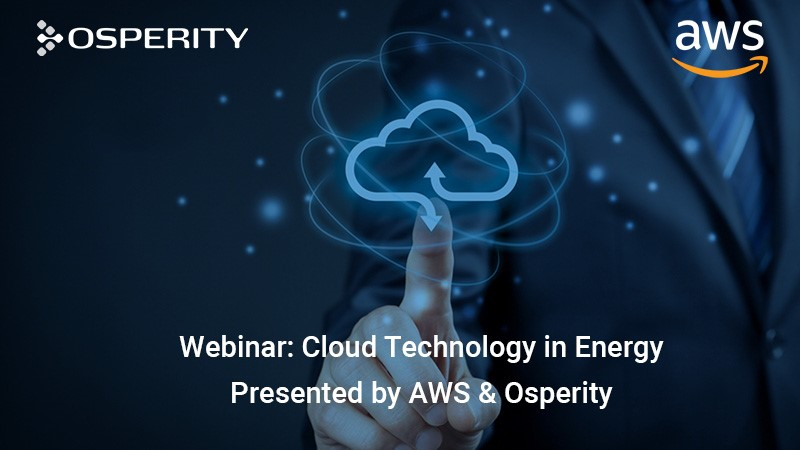 Webinar - Cloud Technology in Energy Presented by AWS & Osperity on October 8, 2020